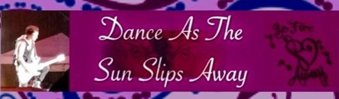Dance as the Sun Slips Away (Alt. Ending - Re-Write)