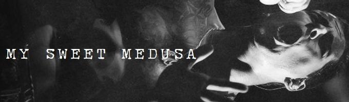 My Sweet Medusa