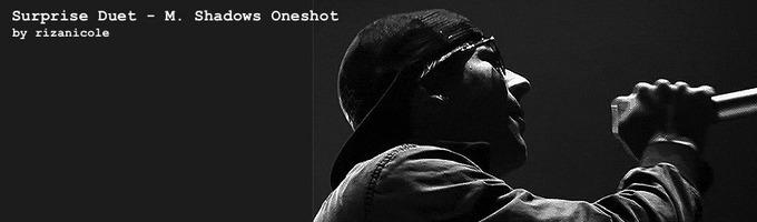 Surprise Duet - M. Shadows Oneshot