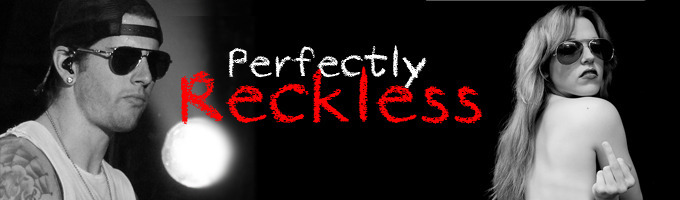 Perfectly Reckless